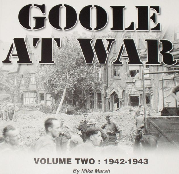 Goole at War, by Mike Marsh (Volume 2: 1942-1943)